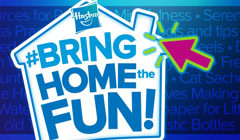 HASBRO LAUNCHES 'BRING HOME THE FUN'