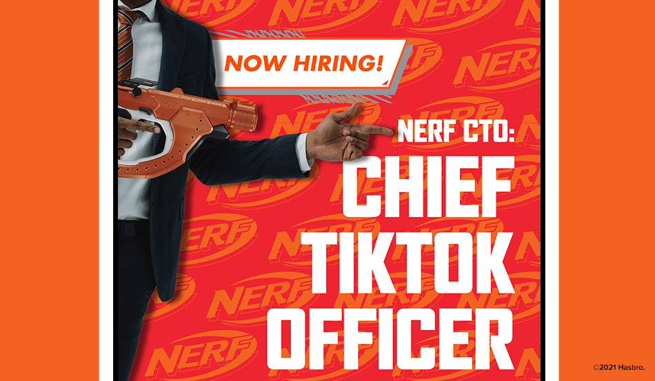 Help Wanted: Nerf Seeks Chief TikTok Officer