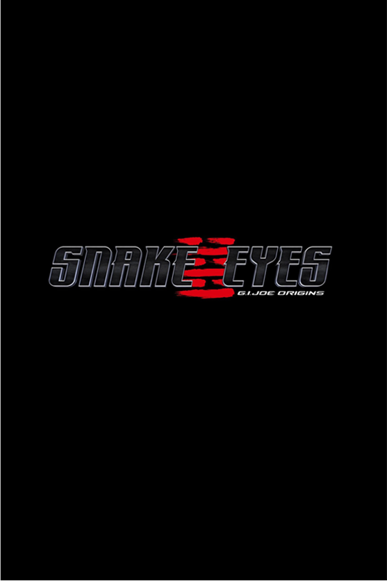 SNAKE EYES: G.I. JOE ORIGINS (COMING SOON)